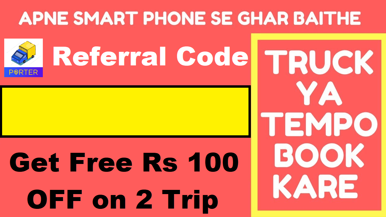 Download APK Porter Referral Code: Get Free Rs 100 OFF First 2 Trip